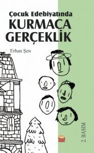 Çocuk Edebiyatında KURMACA GERÇEKLİK
