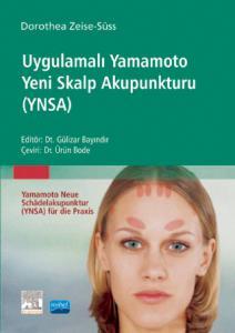 UYGULAMALI YAMAMOTO YENİ SKALP AKUPUNKTURU (YNSA) - Yamamoto Neue Schädelakupunktur (Ynsa) Für Die Praxis