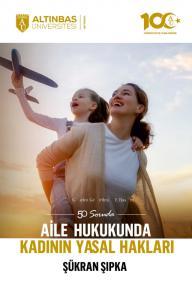 50 SORUDA AİLE HUKUKUNDA KADININ YASAL HAKLARI