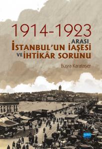 1914-1923 Arası İstanbul'un İaşesi ve İhtikâr Sorunu