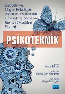 Endüstri ve Örgüt Psikolojisi Alanında Kullanılan ZİHİNSEL ve BEDENSEL BECERİ ÖLÇEKLERİ El Kitabı - PSİKOTEKNİK