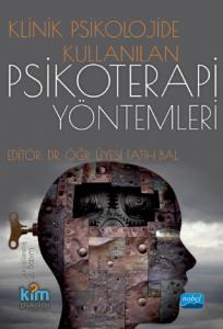 Klinik Psikolojide Kullanılan Psikoterapi Yöntemleri