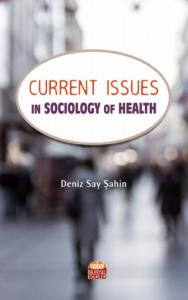 Current Issues in Sociology of Health