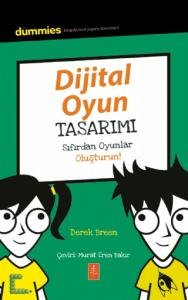 DİJİTAL OYUN TASARIMI - Dummies Junior - Designing Digital Games for Dummies