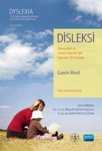 DİSLEKSİ Ebeveynler ve Yardım Edenler İçin Kapsamlı Bir Kılavuz / DYSLEXIA A Complete Guide for Parents and Those Who Help Them
