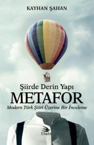 Şiirde Derin Yapı METAFOR - Modern Türk Şiiri Üzerine Bir İnceleme