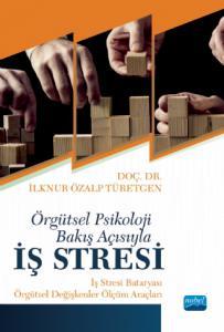 Örgütsel Psikoloji Bakış Açısıyla İŞ STRESİ: İş Stresi Bataryası - Örgütsel Ölçüm Araçları