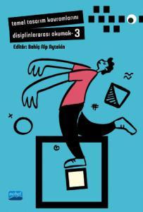 Temel Tasarım Kavramlarını Disiplinlerarası Okumak - III