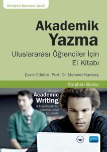 AKADEMİK YAZMA - Uluslararası Öğrenciler İçin El Kitabı / Academic Writing A Handbook for International Students