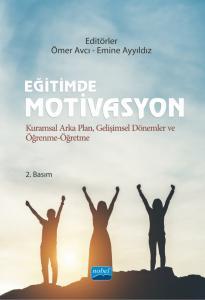 EĞİTİMDE MOTİVASYON - Kuramsal Arka Plan, Gelişimsel Dönemler ve Öğrenme-Öğretme