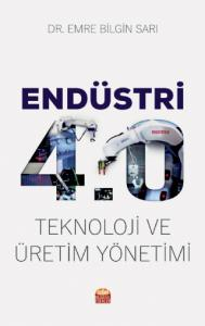 ENDÜSTRİ 4.0 - Teknoloji ve Üretim Yönetimi