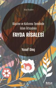 Büyüme ve Kalkınma Temelinde İslam İktisadının FAYDA RİSALESİ