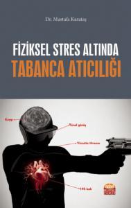 Fiziksel Stres Altında TABANCA ATICILIĞI