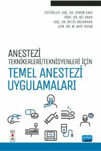 Anestezi Tekniker/Teknisyenleri İçin TEMEL ANESTEZİ UYGULAMALARI