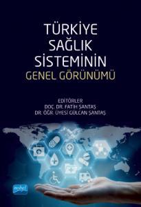 Türkiye Sağlık Sisteminin Genel Görünümü