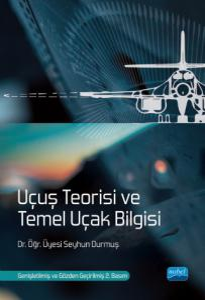 Uçuş Teorisi ve Temel Uçak Bilgisi