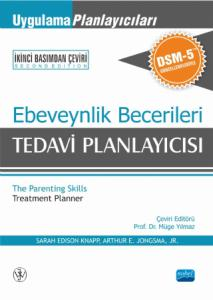 EBEVEYNLİK BECERİLERİ TEDAVİ PLANLAYICISI -Uygulama Planlayıcıları DSM-5 Güncellemeleri ile - The Parenting Skills Treatment Planner with DSM-5 Updates