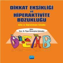 DİKKAT EKSİKLİĞİ VE HİPERAKTİVİTE BOZUKLUĞU - Aile ve Öğretmen Kitabı