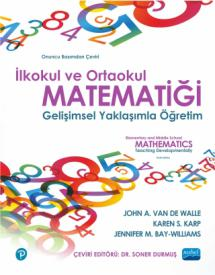 İLKOKUL VE ORTAOKUL MATEMATİĞİ- Gelişimsel Yaklaşımla Öğretim / ELEMENTARY AND MIDDLE SCHOOL MATHEMATICS - Teaching Developmentally