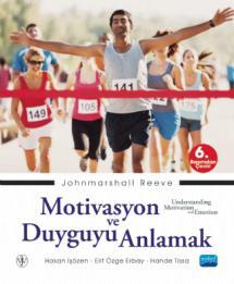 MOTİVASYON VE DUYGUYU ANLAMAK / Understanding Motivation and Emotion
