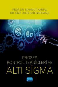 Proses Kontrol Teknikleri ve Altı Sigma