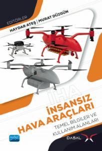 İnsansız Hava Araçları (İHA) Temel Bilgiler ve Kullanım Alanları