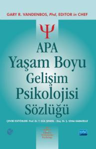APA YAŞAM BOYU GELİŞİM PSİKOLOJİSİ SÖZLÜĞÜ - Apa Dictionary of Lifespan Developmental Psychology