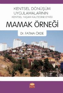 Kentsel Dönüşüm Uygulamalarının Kentsel Yaşam Kalitesine Etkisi: MAMAK ÖRNEĞİ