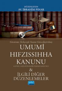 Günümüz Türkçesiyle UMUMİ HIFZISSIHHA KANUNU (Genel Sağlığın Korunması Kanunu) & İlgili Diğer Düzenlemeler