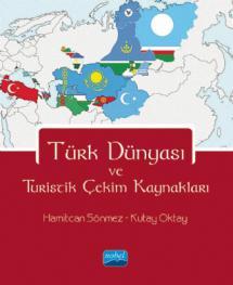 Türk Dünyası ve Turistik Çekim Kaynakları