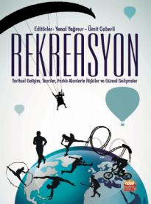 REKREASYON: Tarihsel Gelişim, Teoriler, Farklı Alanlarla İlişkiler ve Güncel Gelişmeler