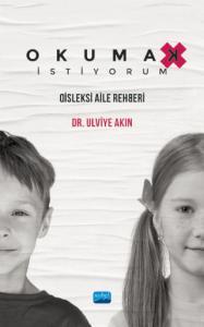 OKUMAK İSTİYORUM Disleksi Aile Rehberi