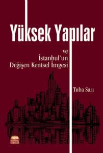 YÜKSEK YAPILAR ve İstanbul'un Değişen Kentsel İmgesi
