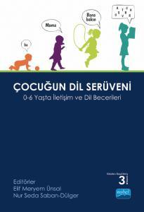 ÇOCUĞUN DİL SERÜVENİ - 0-6 Yaşta İletişim ve Dil Becerileri