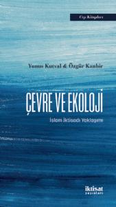 ÇEVRE VE EKOLOJİ -  İslam İktisadı Yaklaşımı