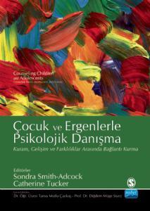 ÇOCUK VE ERGENLERLE PSİKOLOJİK DANIŞMA / Counseling Children and Adolescents
