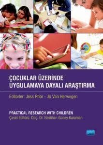 ÇOCUKLAR ÜZERİNDE UYGULAMAYA DAYALI ARAŞTIRMA / Practical Research With Children