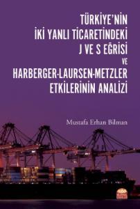Türkiye'nin İki Yanlı Ticaretindeki J ve S Eğrisi ve Harberger-Laursen-Metzler Etkilerinin Analizi