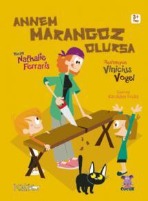 ANNEM MARANGOZ OLURSA / Maman Menuisière