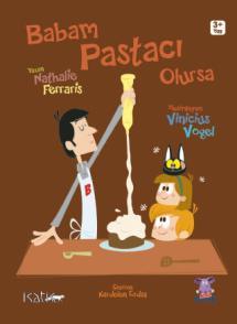 BABAM PASTACI OLURSA / Papa Pâtissier
