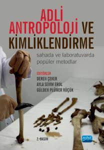 ADLİ ANTROPOLOJİ VE KİMLİKLENDİRME - Sahada ve Laboratuvarda Popüler Metodlar