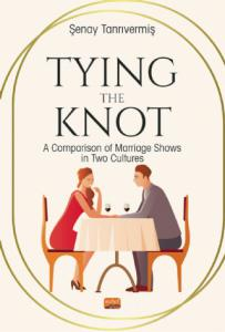 TYING THE KNOT: A Comparison of Marrıage Shows in Two Cultures