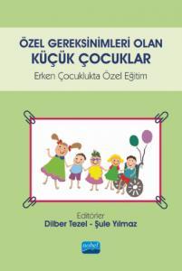 Özel Gereksinimleri Olan Küçük Çocuklar - Erken Çocuklukta Özel Eğitim
