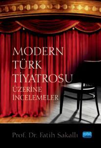 Modern Türk Tiyatrosu Üzerine İncelemeler