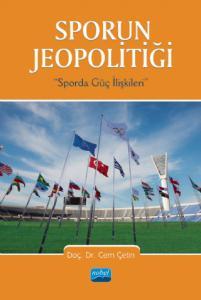 SPORUN JEOPOLİTİĞİ (Sporda Güç İlişkileri)