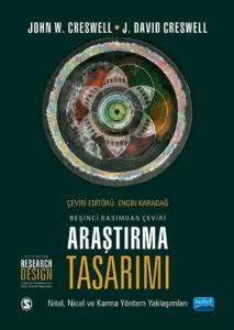 ARAŞTIRMA TASARIMI - Nitel, Nicel ve Karma Yöntem Yaklaşımları / RESEARCH DESIGN - Qualitative, Quantitative, and Mixed Methods Approaches