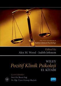 WILEY POZİTİF KLİNİK PSİKOLOJİ EL KİTABI / The Wiley Handbook of Positive Clinical Psychology