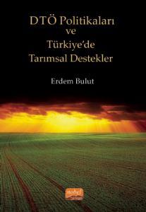 DTÖ Politikaları ve Türkiye'de Tarımsal Destekler