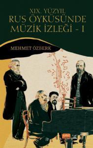 XIX. YÜZYIL RUS ÖYKÜSÜNDE MÜZİK İZLEĞİ – I (Dostoyevski, Tolstoy, Turgenyev ve Çehov Örneğinde)