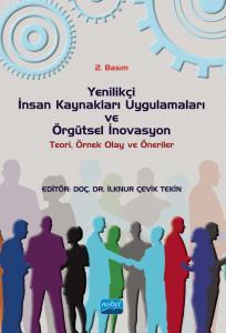 Yenilikçi İnsan Kaynakları Uygulamaları ve Örgütsel İnovasyon: Teori, Örnek Olay ve Öneriler